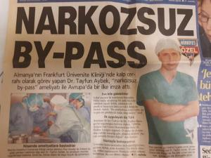Bypass in the Awake Patient (Hürriyet Newspaper, March 9, 2001, Wednesday): Being a cardiovascular surgeon at Frankfurt University in Germany, Tayfun Aybek, MD becomes the first surgeon in Europe who performed bypass surgery in the awake patient.