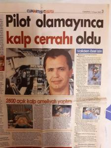 "When He Could Not Become a Pilot, He Became a Cardiovascular Surgeon (Hürriyet Newspaper, November 12, 2005): Interview "" I performed 2800 cardiac surgeries."" He presented the new method to the world: Bypass Surgery in the awake patient."