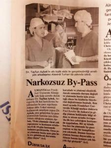 Bypass in the Awake Patient (Hürriyet Newspaper, March 9, 2001): Tayfun Aybek, MD with his team of 6 people performed a cardiac surgery and our friend Alaverdi Turhan watched it till the end.