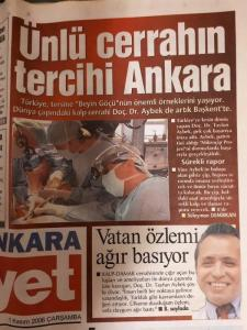 Famous Surgeon's preference is Ankara. (Hürriyet News, November 1st, 2006) Turkey is now witnessing the examples of backwards brain drain. Worldwide know surgeon Tayfun Aybek decided to continue his career in Ankara!