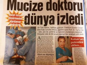 """The world watched this legendary doctor."" (Hürriyet Newspaper, September 25, 2005) He changed artery without hypothermia."